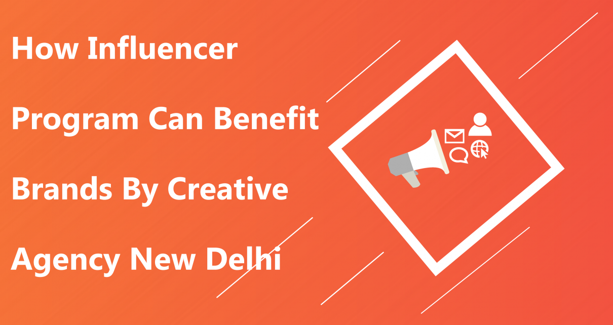 How Influencer Program Can Benefit Brands By Creative Agency